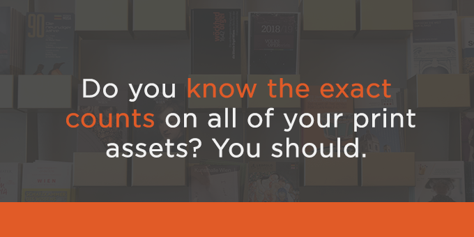 You should know exact counts of all print assets.