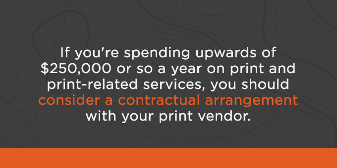 Contractual arrangements are a win for both you and print vendor.