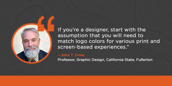 Designers should assume they need to match colors for print and screen-based experiences.